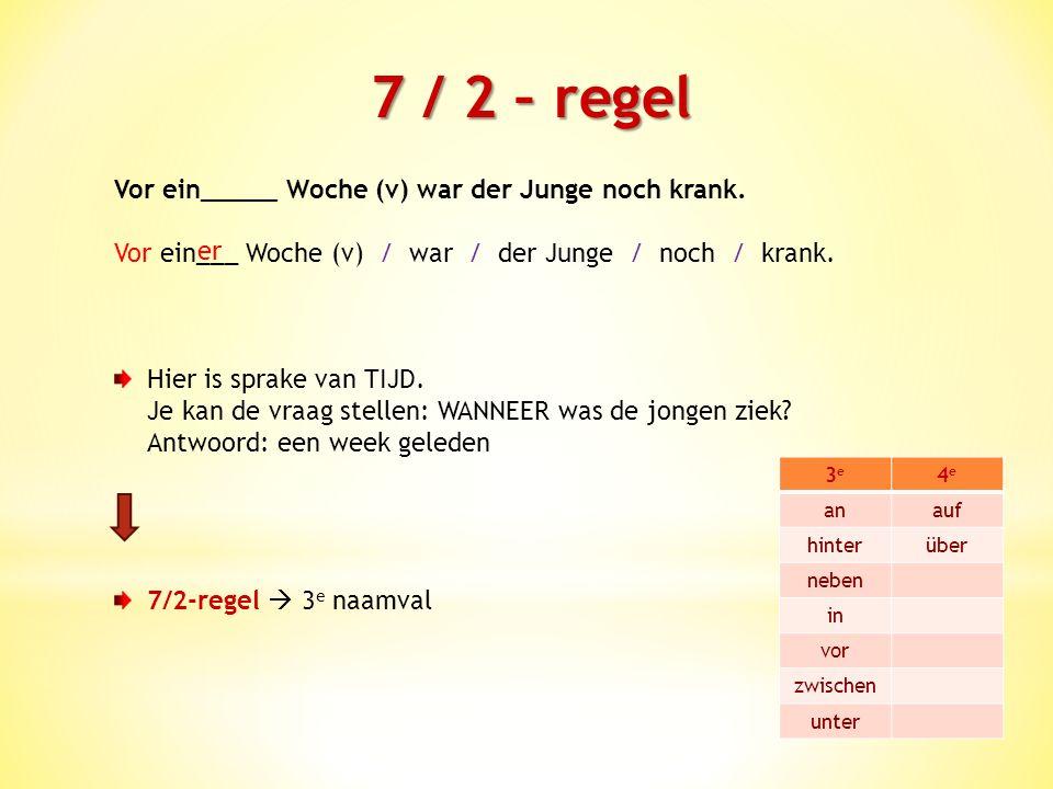 7 / 2 – regel Auf dies____ Weise (v) geht es wirklich nicht.