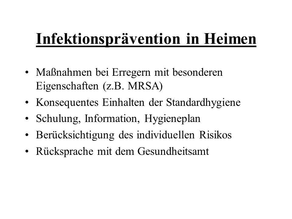 Infektionsprävention in Heimen Maßnahmen bei Erregern mit besonderen Eigenschaften (z.B. MRSA) Konsequentes Einhalten der Standardhygiene Schulung, In