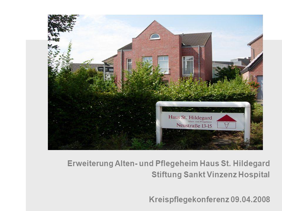 Erweiterung Alten- und Pflegeheim Haus St. Hildegard Stiftung Sankt Vinzenz Hospital Kreispflegekonferenz 09.04.2008