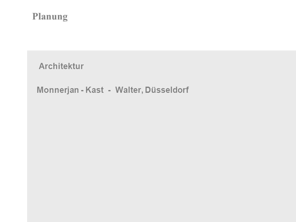 Architektur Monnerjan - Kast - Walter, Düsseldorf Planung