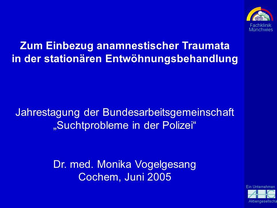 Ein Unternehmen der Fachklinik Münchwies Aktiengesellschaft Jahrestagung der Bundesarbeitsgemeinschaft Suchtprobleme in der Polizei Dr. med. Monika Vo