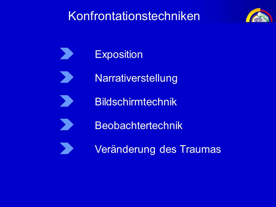 Konfrontationstechniken Narrativerstellung Bildschirmtechnik Beobachtertechnik Veränderung des Traumas Exposition