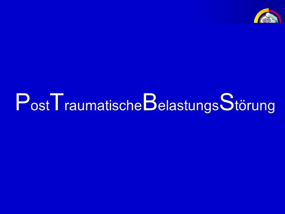 P ost T raumatische B elastungs S törung