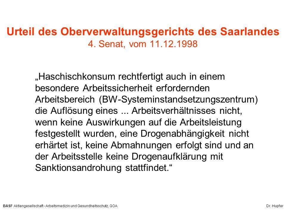 BASF Aktiengesellschaft - Arbeitsmedizin und Gesundheitsschutz, GOA Dr. Hupfer Urteil des Oberverwaltungsgerichts des Saarlandes 4. Senat, vom 11.12.1