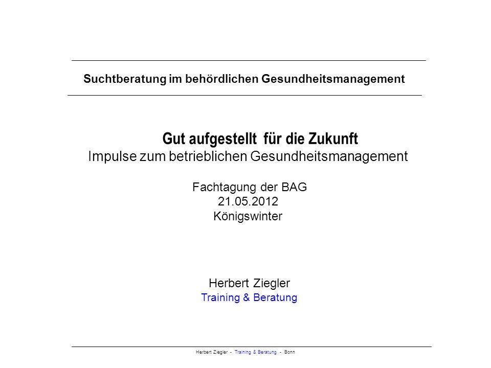 Herbert Ziegler - Training & Beratung - Bonn Betriebliches Gesundheitsmanagement: BGM ist eine Managementaufgabe und umfasst die Steuerung und Integration aller betrieblichen Prozesse mit dem Ziel der Erhaltung und Förderung der Gesundheit, der Motivation und des Wohlbefindens der Mitarbeiterinnen und Mitarbeiter Schneider, 2011