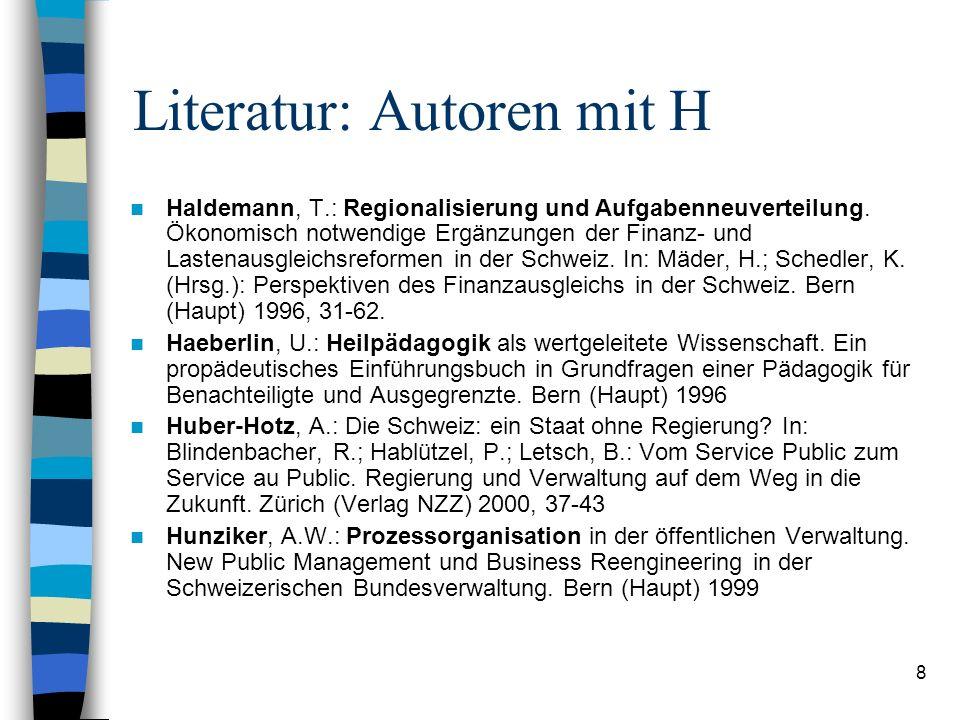8 Literatur: Autoren mit H Haldemann, T.: Regionalisierung und Aufgabenneuverteilung.
