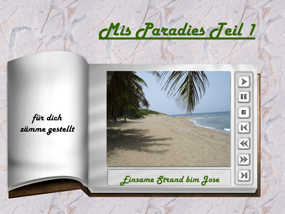 Mis Paradies Teil 1 für dich zämme gestellt Einsame Strand bim Jose