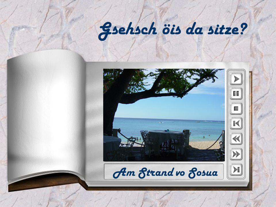 Gsehsch öis da sitze Am Strand vo Sosua
