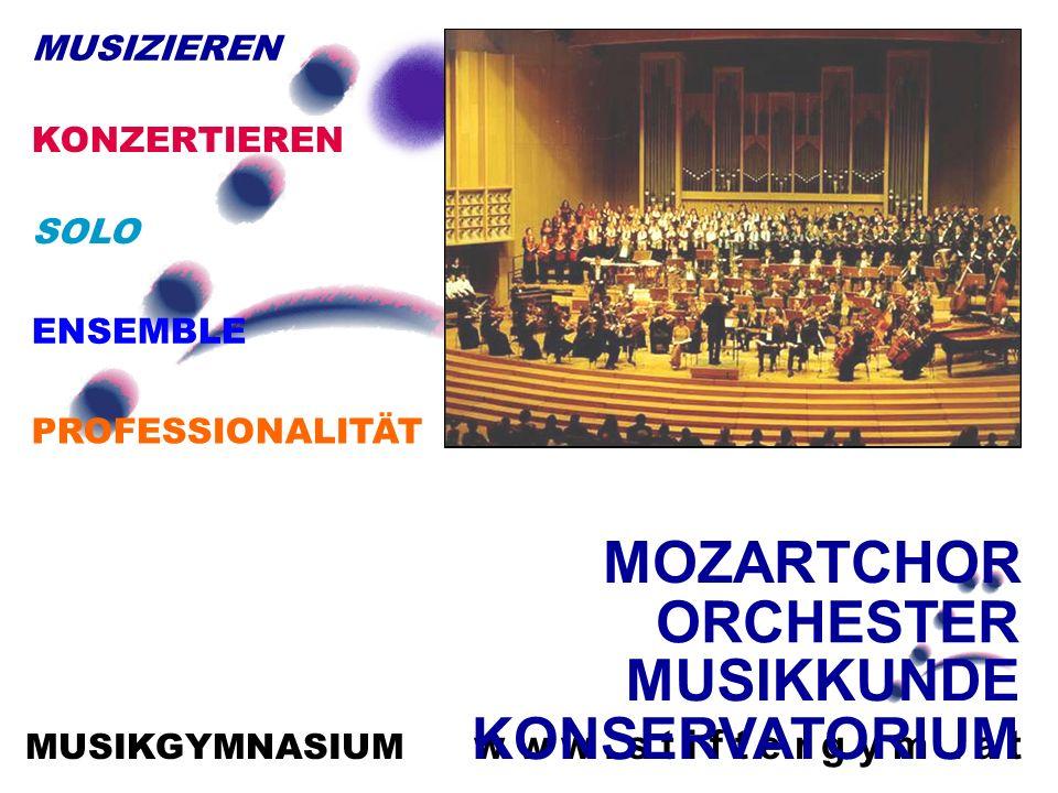 MUSIKGYMNASIUM w w w. s t i f t e r g y m. a t Musikgymnasiu m MOZARTCHOR ORCHESTER MUSIKKUNDE KONSERVATORIUM PROFESSIONALITÄT ENSEMBLE SOLO MUSIZIERE