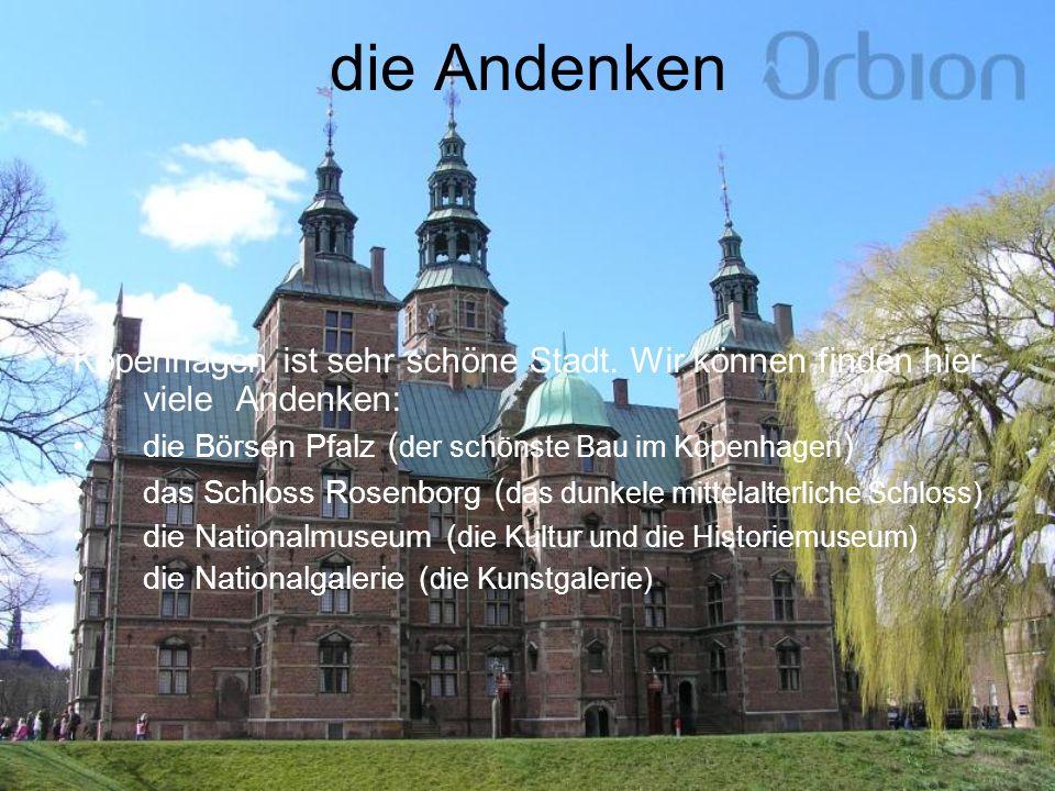 die Andenken Kopenhagen ist sehr schöne Stadt. Wir können finden hier viele Andenken: die Börsen Pfalz ( der schönste Bau im Kopenhagen ) das Schloss