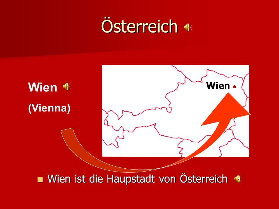 Österreich Wien (Vienna) Wien ist die Haupstadt von Österreich