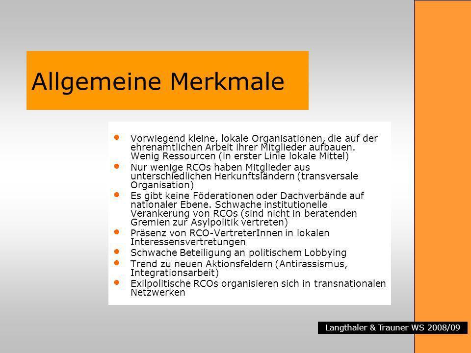 Langthaler & Trauner WS 2008/09 Allgemeine Merkmale Vorwiegend kleine, lokale Organisationen, die auf der ehrenamtlichen Arbeit ihrer Mitglieder aufba