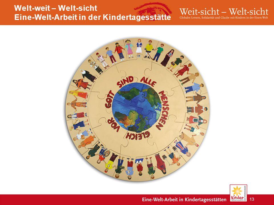 Welt-weit – Welt-sicht Eine-Welt-Arbeit in der Kindertagesstätte 13