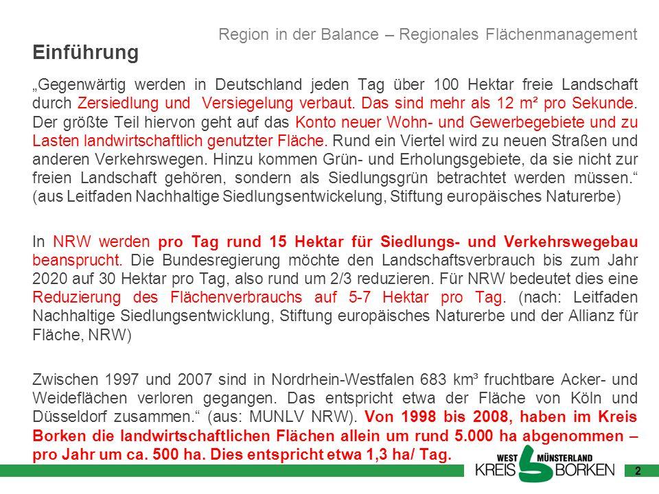 Einführung Gegenwärtig werden in Deutschland jeden Tag über 100 Hektar freie Landschaft durch Zersiedlung und Versiegelung verbaut. Das sind mehr als