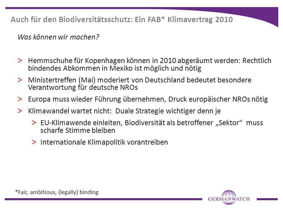 Auch für den Biodiversitätsschutz: Ein FAB* Klimavertrag 2010 Was können wir machen? > Hemmschuhe für Kopenhagen können in 2010 abgeräumt werden: Rech