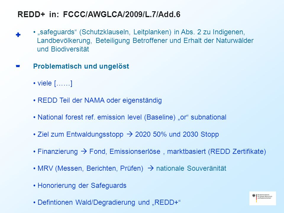 REDD+ in: FCCC/AWGLCA/2009/L.7/Add.6 safeguards (Schutzklauseln, Leitplanken) in Abs.
