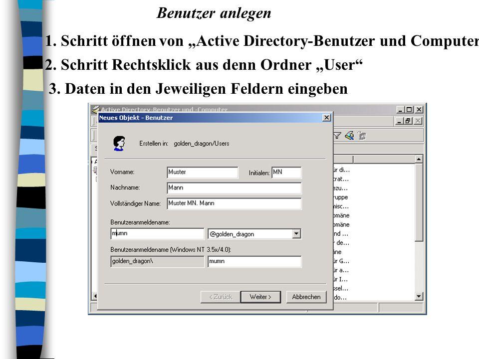 Benutzer anlegen 1. Schritt öffnen von Active Directory-Benutzer und Computer 2.