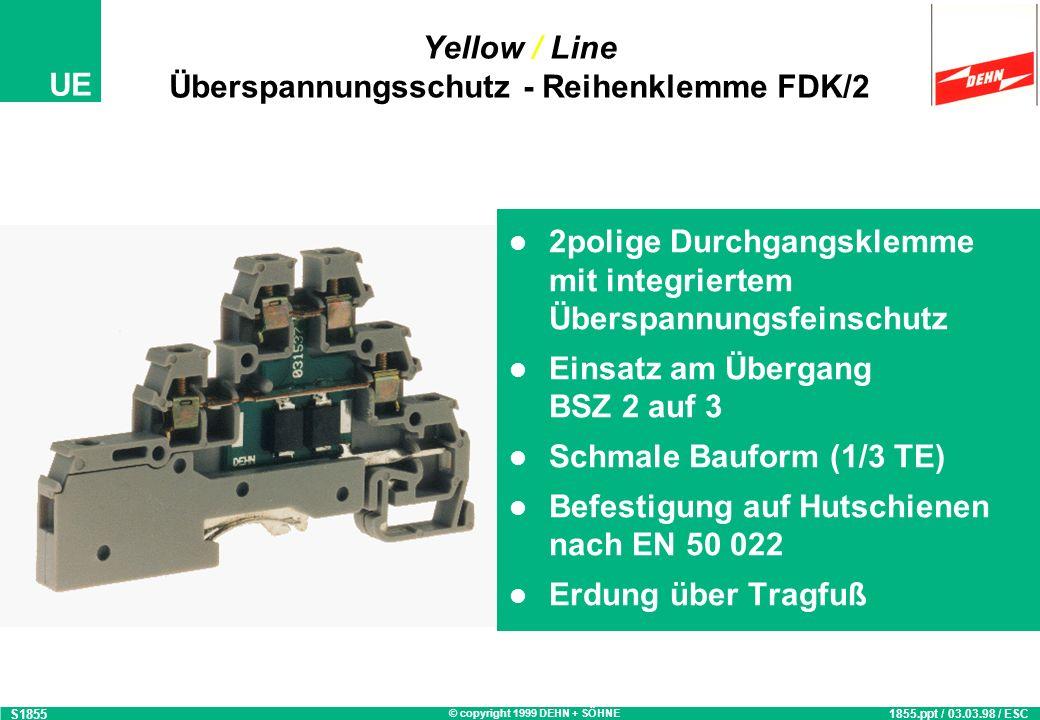 © copyright 1999 DEHN + SÖHNE UE Yellow / Line BLITZDUCTOR ® VT GS Überspannungsschutzgerät zum Schutz von vier Adern am Gebäudeeingang Grobschutz mit