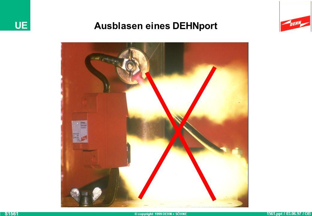 © copyright 1999 DEHN + SÖHNE UE Ausblasen eines DEHNport S1561 1561.ppt / 03.06.97 / OB