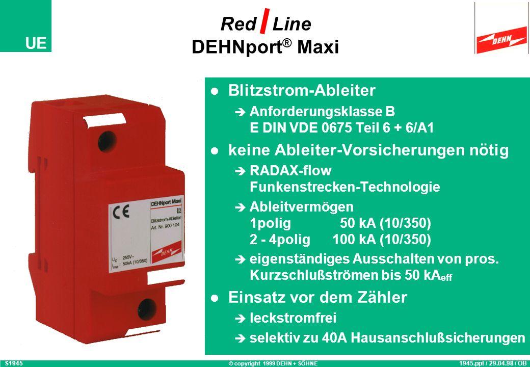 © copyright 1999 DEHN + SÖHNE UE Red Line DEHNport ® Maxi Blitzstrom-Ableiter Anforderungsklasse B E DIN VDE 0675 Teil 6 + 6/A1 keine Ableiter-Vorsicherungen nötig RADAX-flow Funkenstrecken-Technologie Ableitvermögen 1polig 50 kA (10/350) 2 - 4polig 100 kA (10/350) eigenständiges Ausschalten von pros.