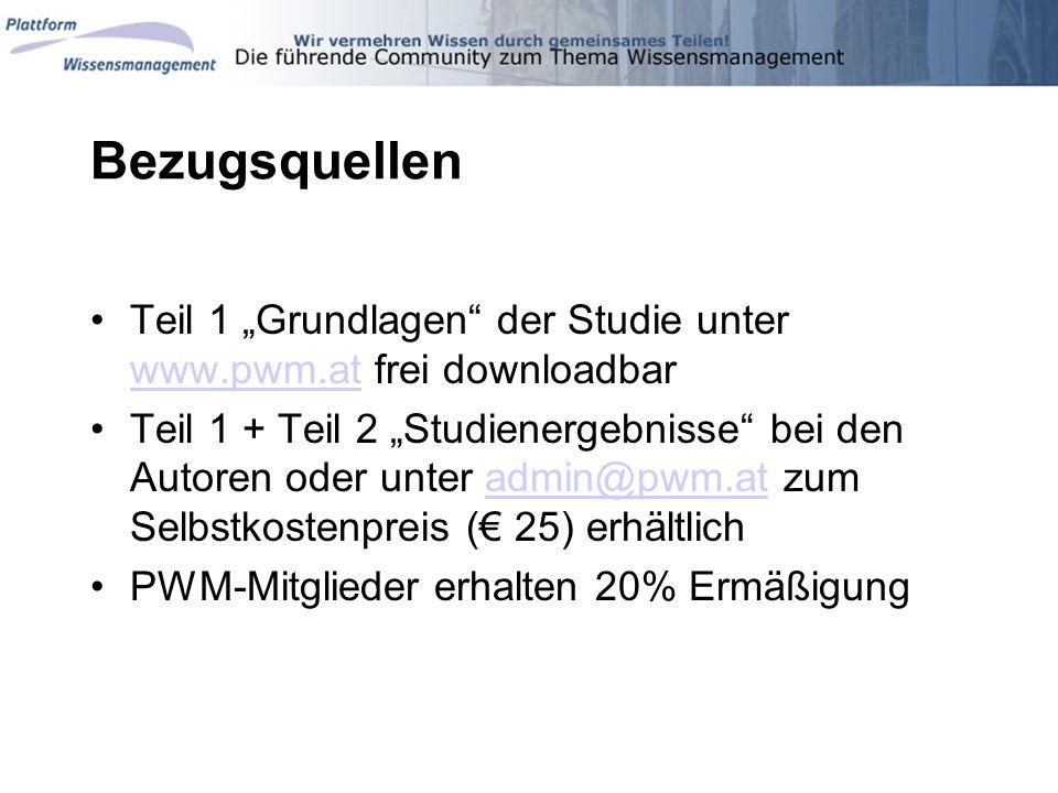 Bezugsquellen Teil 1 Grundlagen der Studie unter www.pwm.at frei downloadbar www.pwm.at Teil 1 + Teil 2 Studienergebnisse bei den Autoren oder unter a