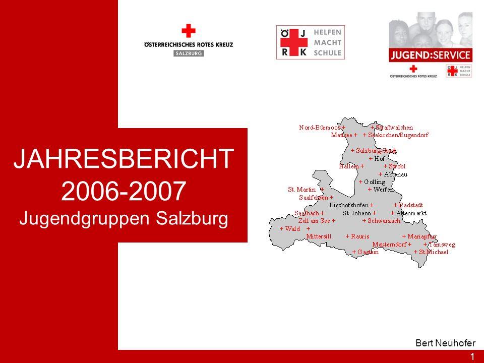 1 Bert Neuhofer JAHRESBERICHT 2006-2007 Jugendgruppen Salzburg
