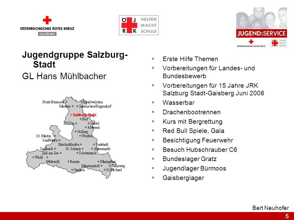 5 Bert Neuhofer Jugendgruppe Salzburg- Stadt GL Hans Mühlbacher Erste Hilfe Themen Vorbereitungen für Landes- und Bundesbewerb Vorbereitungen für 15 J