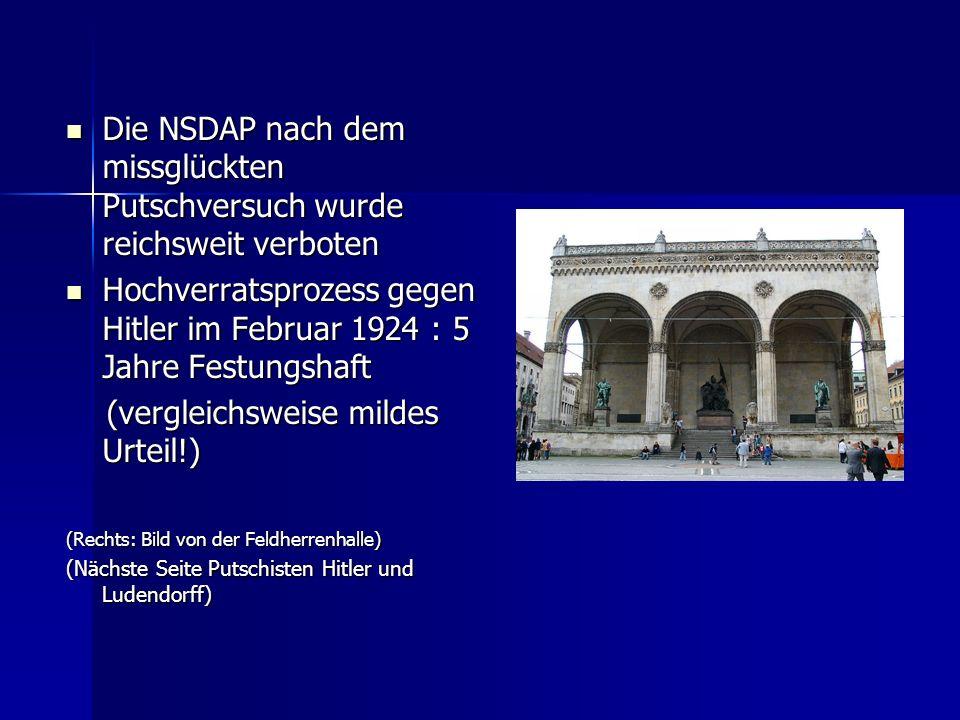 Die NSDAP nach dem missglückten Putschversuch wurde reichsweit verboten Die NSDAP nach dem missglückten Putschversuch wurde reichsweit verboten Hochve