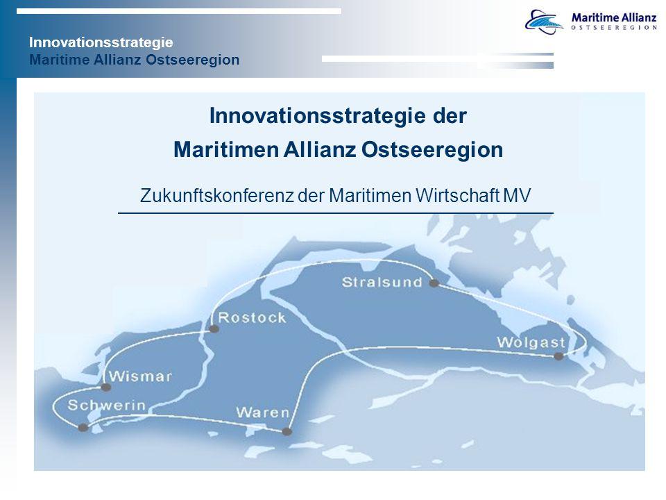 Innovationsstrategie Maritime Allianz Ostseeregion Zukunftskonferenz der Maritimen Wirtschaft MV Innovationsstrategie der Maritimen Allianz Ostseeregion