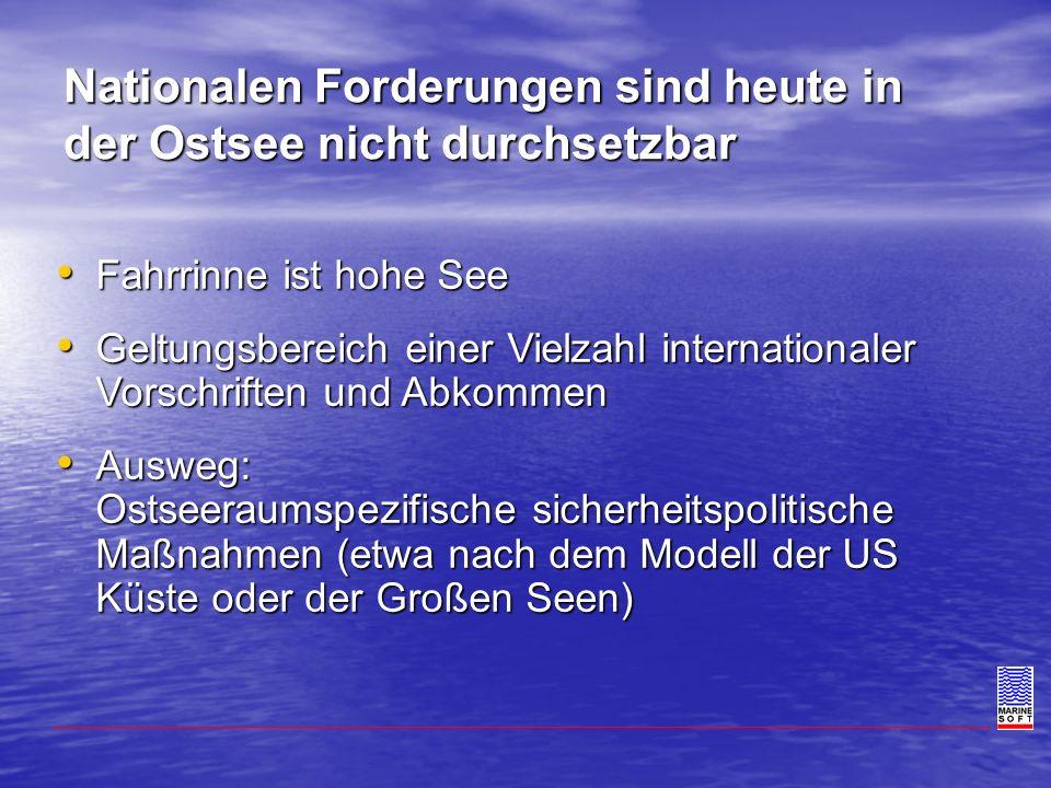 Nationalen Forderungen sind heute in der Ostsee nicht durchsetzbar Fahrrinne ist hohe See Fahrrinne ist hohe See Geltungsbereich einer Vielzahl intern