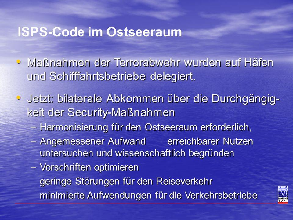 ISPS-Code im Ostseeraum Maßnahmen der Terrorabwehr wurden auf Häfen und Schifffahrtsbetriebe delegiert. Maßnahmen der Terrorabwehr wurden auf Häfen un