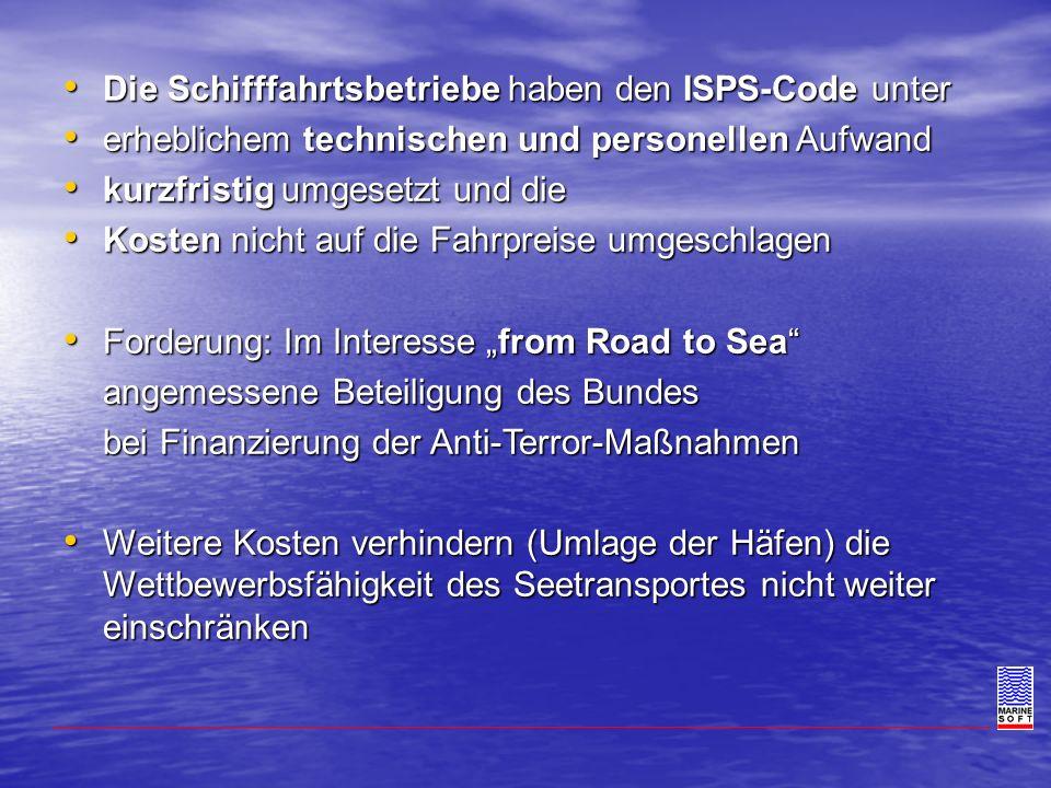 Die Schifffahrtsbetriebe haben den ISPS-Code unter Die Schifffahrtsbetriebe haben den ISPS-Code unter erheblichem technischen und personellen Aufwand