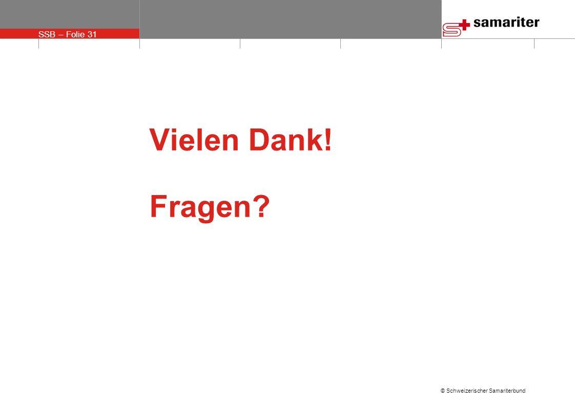 SSB – Folie 31 © Schweizerischer Samariterbund Vielen Dank! Fragen?