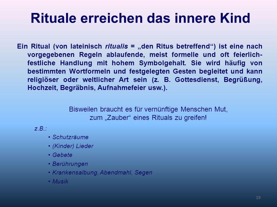 19 Ein Ritual (von lateinisch ritualis = den Ritus betreffend) ist eine nach vorgegebenen Regeln ablaufende, meist formelle und oft feierlich- festlic