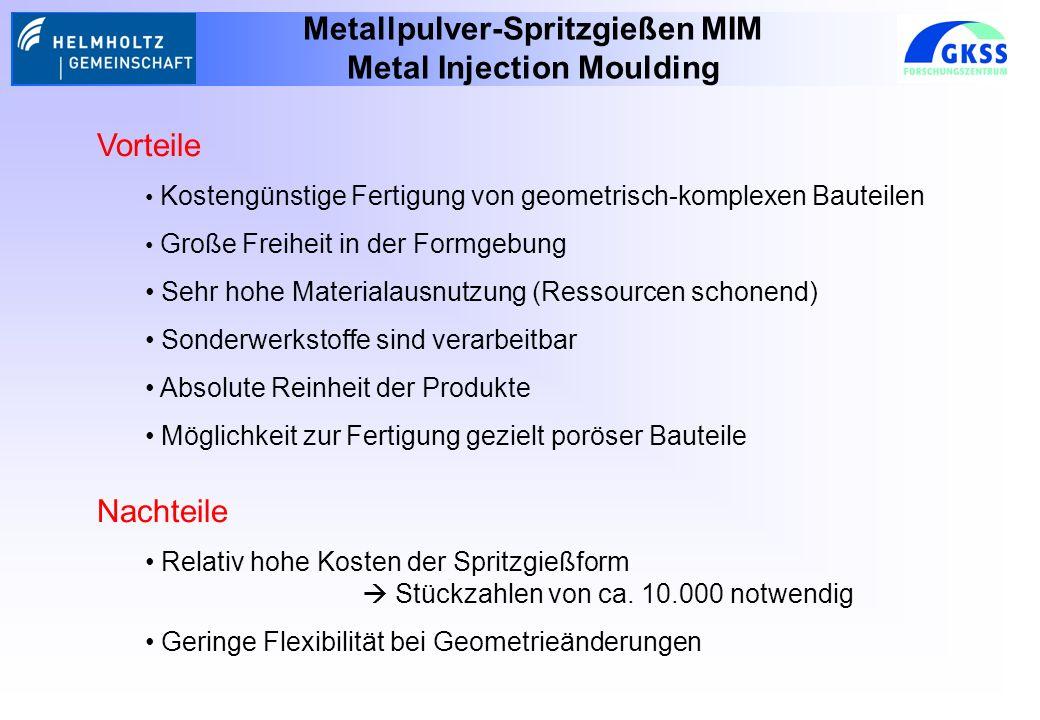 Metallpulver-Spritzgießen MIM Metal Injection Moulding Vorteile Kostengünstige Fertigung von geometrisch-komplexen Bauteilen Große Freiheit in der For