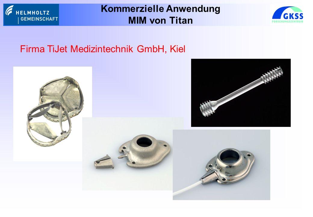 Kommerzielle Anwendung MIM von Titan Firma TiJet Medizintechnik GmbH, Kiel