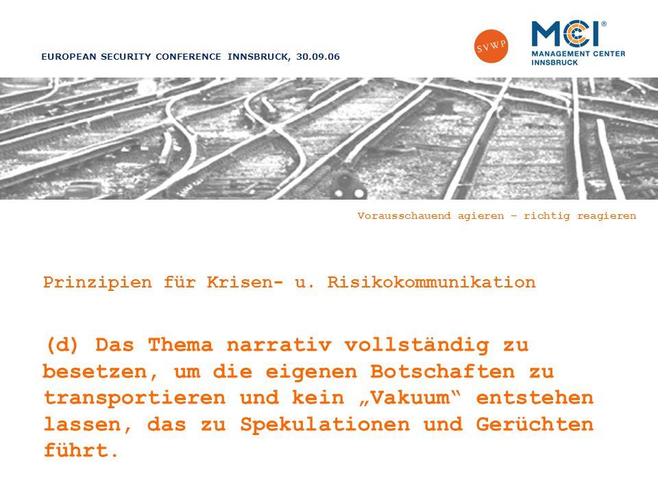 EUROPEAN SECURITY CONFERENCE INNSBRUCK, 30.09.06 Vorausschauend agieren – richtig reagieren Prinzipien für Krisen- u.