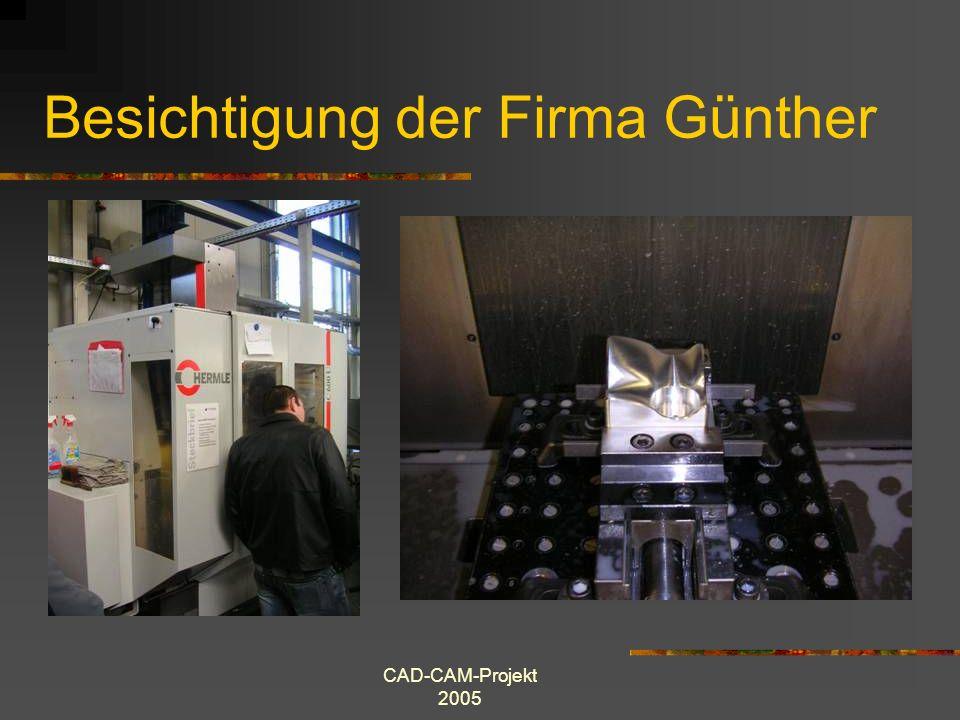 CAD-CAM-Projekt 2005 Besichtigung der Firma Kusch