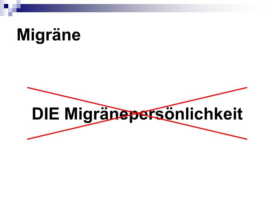 Migräne DIE Migränepersönlichkeit