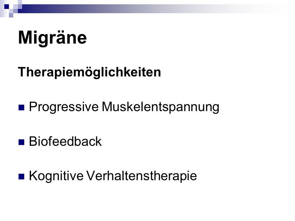 Migräne Therapiemöglichkeiten Progressive Muskelentspannung Biofeedback Kognitive Verhaltenstherapie