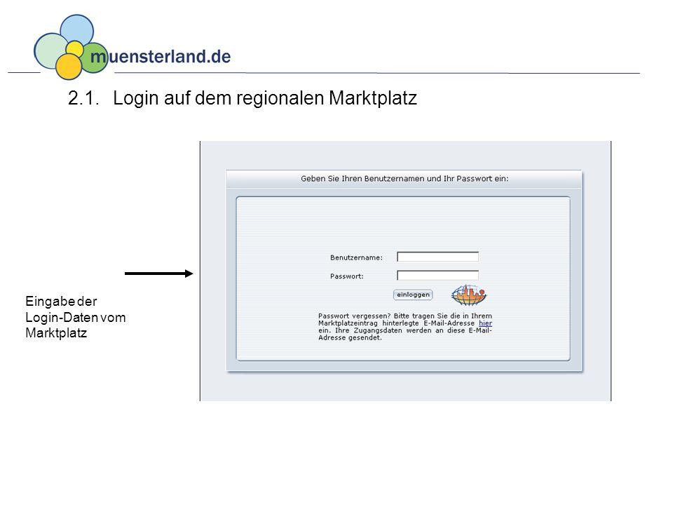 2.1. Login auf dem regionalen Marktplatz Eingabe der Login-Daten vom Marktplatz