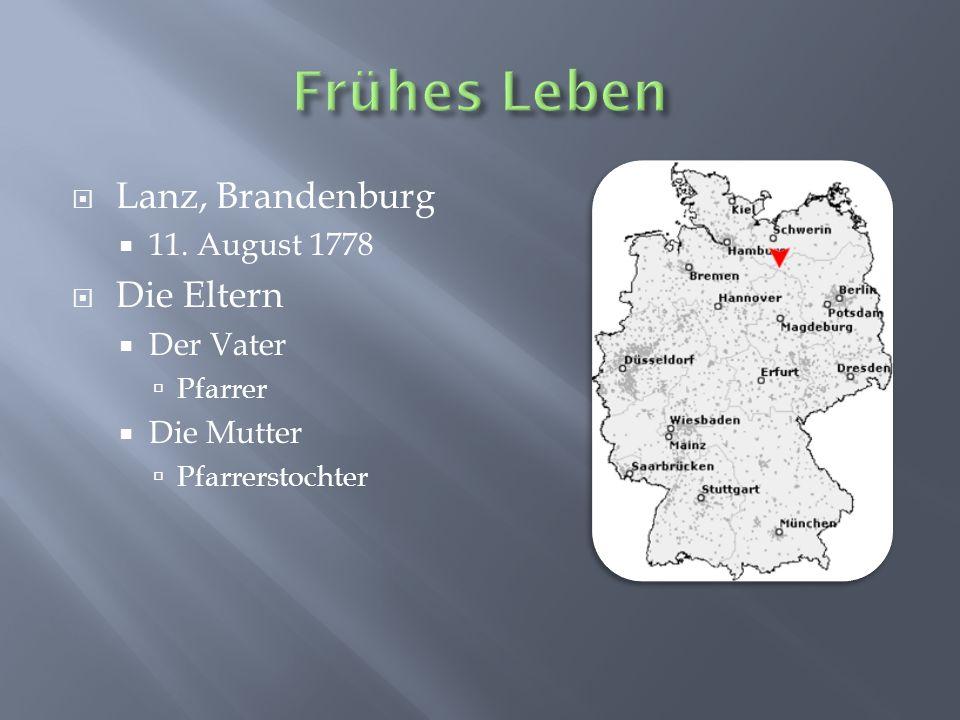 Lanz, Brandenburg 11. August 1778 Die Eltern Der Vater Pfarrer Die Mutter Pfarrerstochter