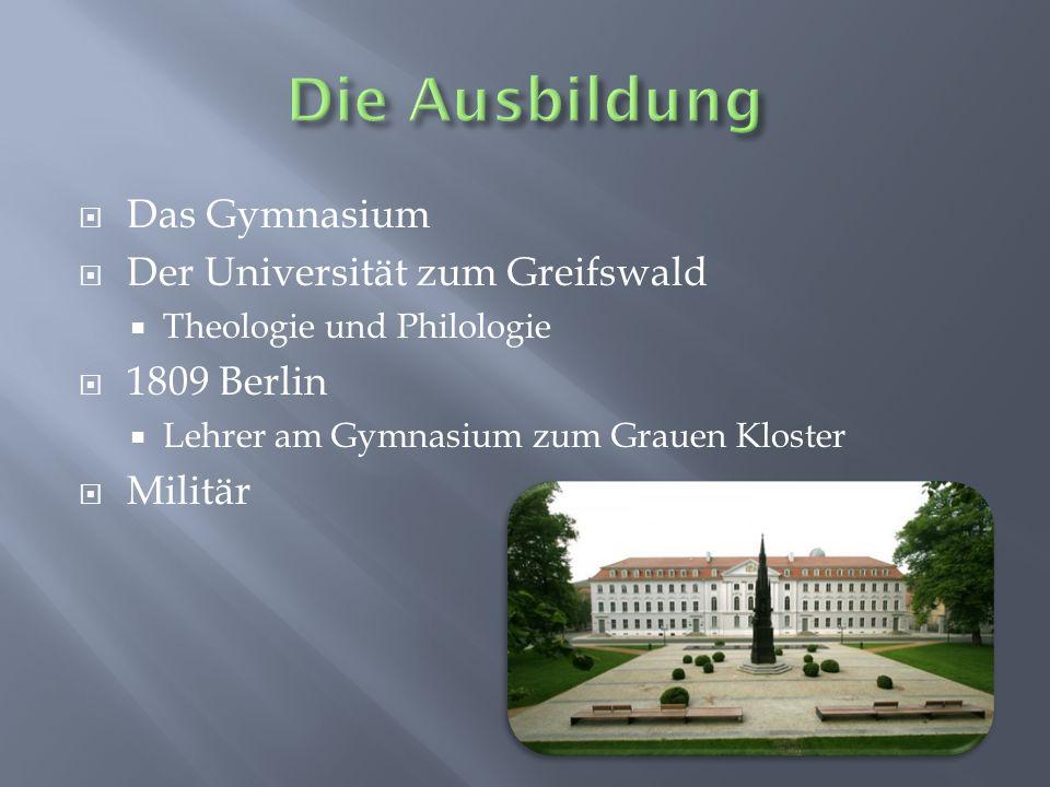 Das Gymnasium Der Universität zum Greifswald Theologie und Philologie 1809 Berlin Lehrer am Gymnasium zum Grauen Kloster Militär