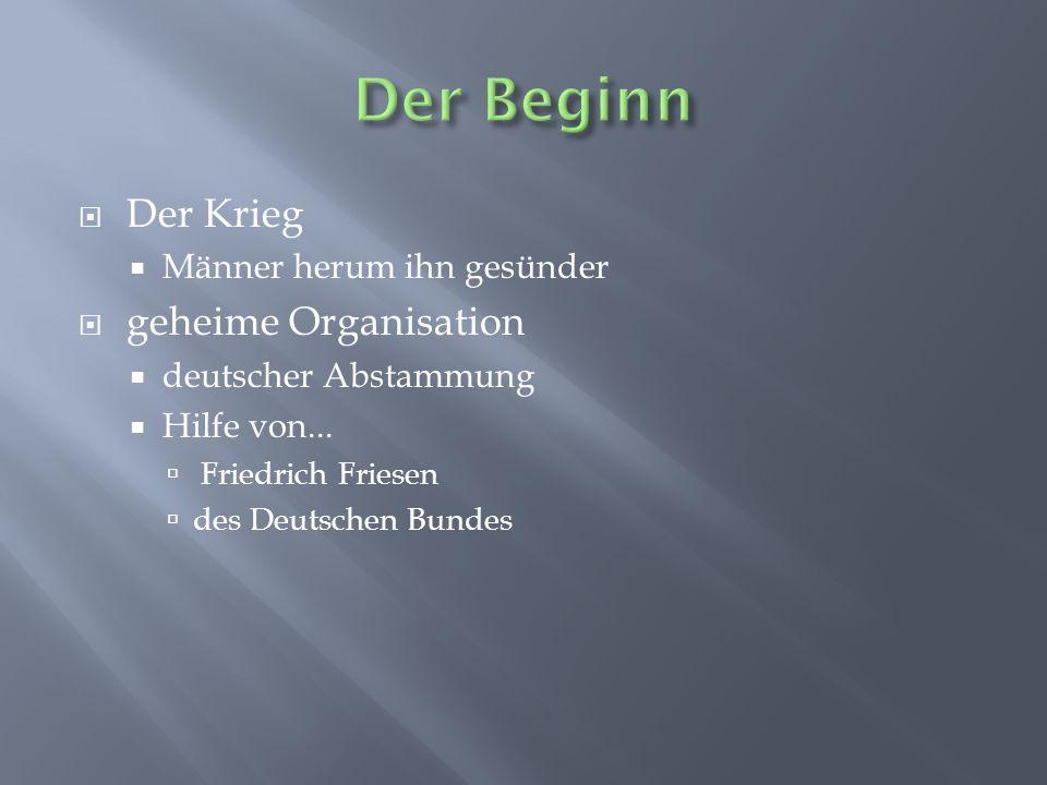 Der Krieg Männer herum ihn gesünder geheime Organisation deutscher Abstammung Hilfe von... Friedrich Friesen des Deutschen Bundes