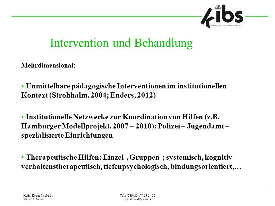 Kathi-Kobus-Straße 11 80797 München Tel.: (089) 23 17 16 91 – 22 E-Mail: mail@kibs.de Intervention und Behandlung Mehrdimensional: Unmittelbare pädago