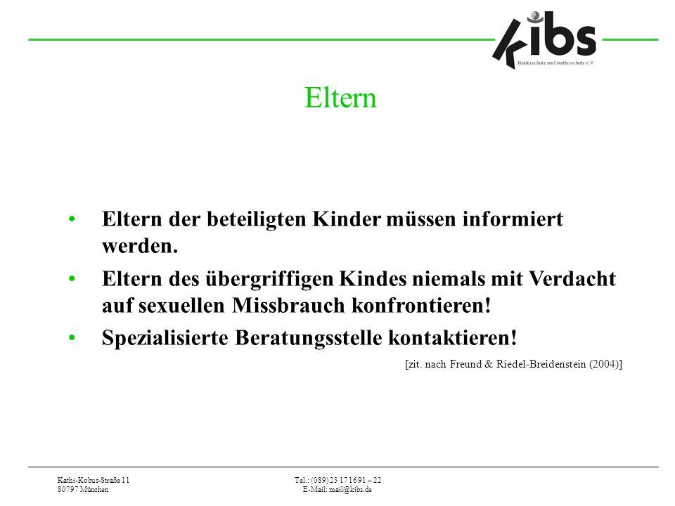 Kathi-Kobus-Straße 11 80797 München Tel.: (089) 23 17 16 91 – 22 E-Mail: mail@kibs.de Eltern Eltern der beteiligten Kinder müssen informiert werden. E