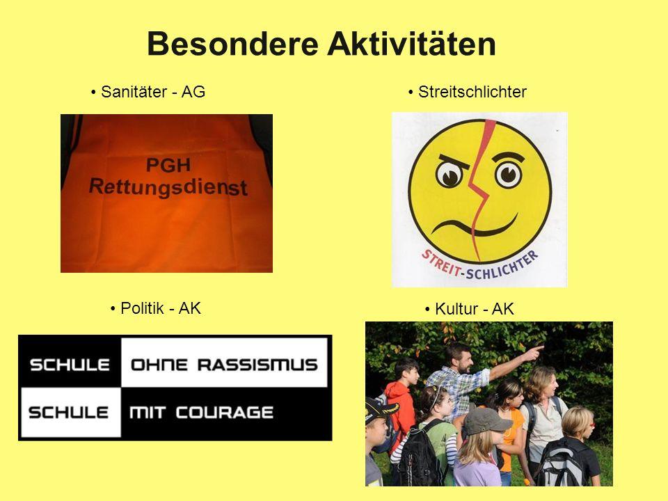 Sanitäter - AG Streitschlichter Politik - AK Kultur - AK Besondere Aktivitäten