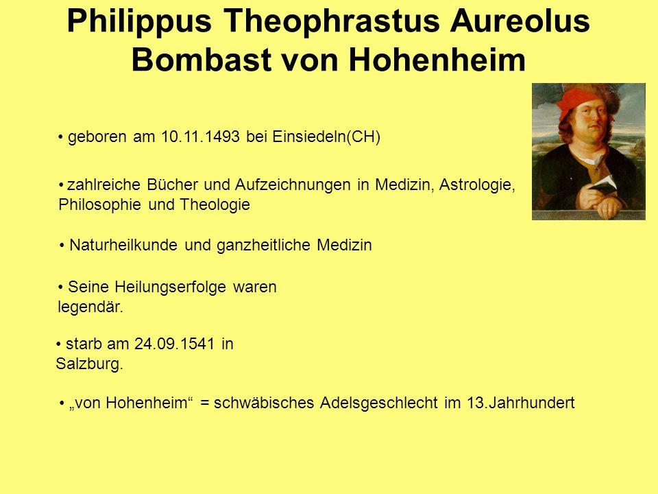 Philippus Theophrastus Aureolus Bombast von Hohenheim geboren am 10.11.1493 bei Einsiedeln(CH) zahlreiche Bücher und Aufzeichnungen in Medizin, Astrol