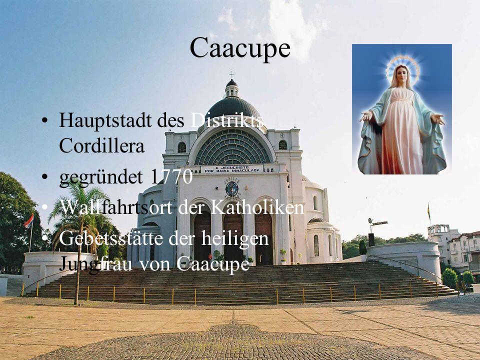 Caacupe Hauptstadt des Distrikts Cordillera gegründet 1770 Wallfahrtsort der Katholiken Gebetsstätte der heiligen Jungfrau von Caacupe