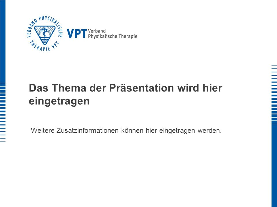 Das Thema der Präsentation wird hier eingetragen Weitere Zusatzinformationen können hier eingetragen werden.